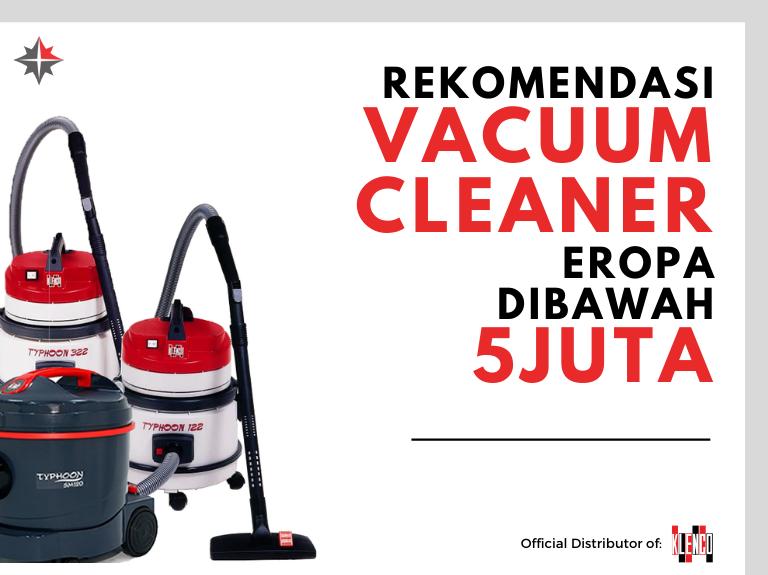 Rekomendasi vacuum cleaner Eropa murah - Klenco